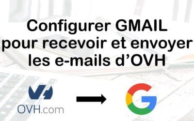 Configurer Gmail pour recevoir et envoyer les e-mail OVH